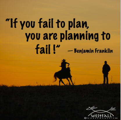 Horse and rider being coached, quote; If you fail to plan, you are planning to fail! Ben Franklin