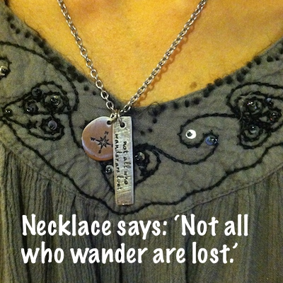 Not all who wander are lost. necklace