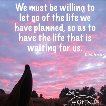 We must be willing to let go of the life we have planned, so as to have the life that is waiting for us.