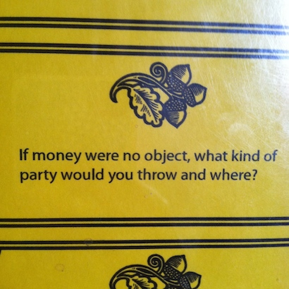 If money were no object, what kind of party would you throw and where?