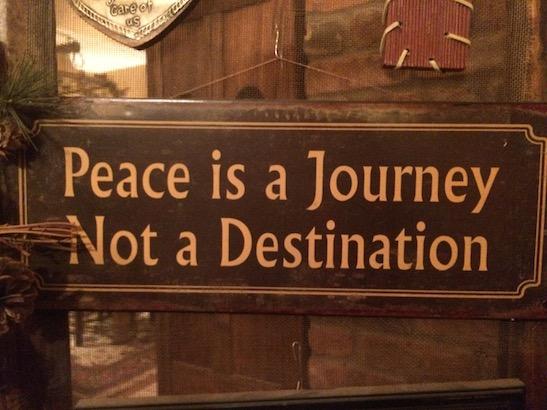 Peace is a Journey Not a Destination