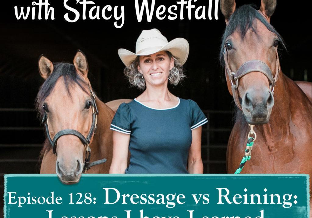 Episode 128_ Dressage vs Reining_ Lessons I have Learned