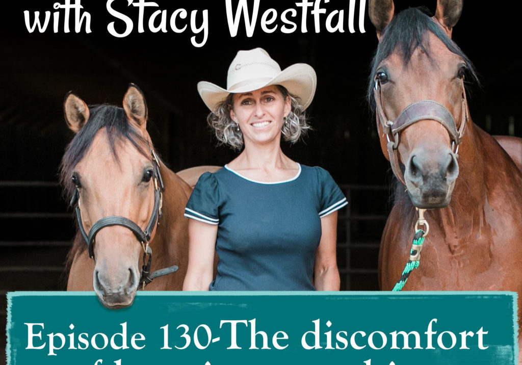 Episode 130-The discomfort of learning new things
