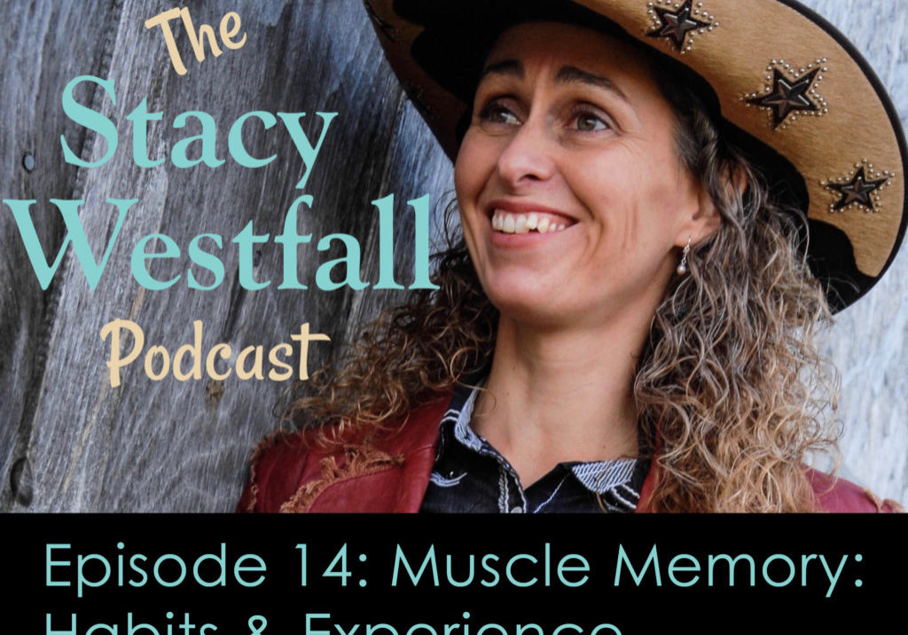 Stacy Westfall podcast muscle memory riding horse experience