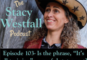 Stacy Westfall Podcast 103